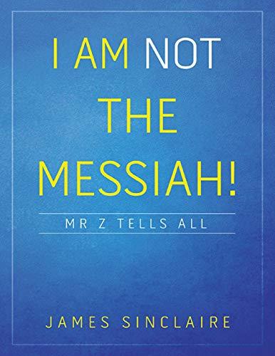 I Am Not the Messiah!: Mr Z Tells All