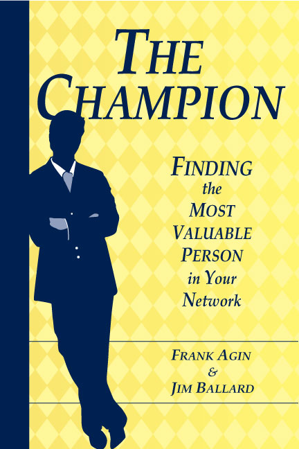 The Champion: Finding the Most Valuable Person in Your Network