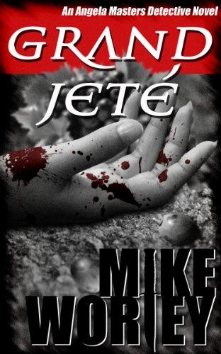 Grand Jeté (An Angela Masters Detective Novel)