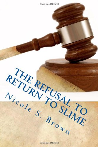 The Refusal to Return to Slime: All About Slime 2: Refusal to Return to a Life Filled With Counterfeit Love (Volume 2)