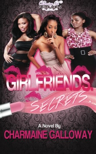 Girlfriends. Secrets.