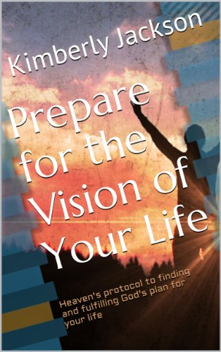 Prepare for the Vision of Your Life