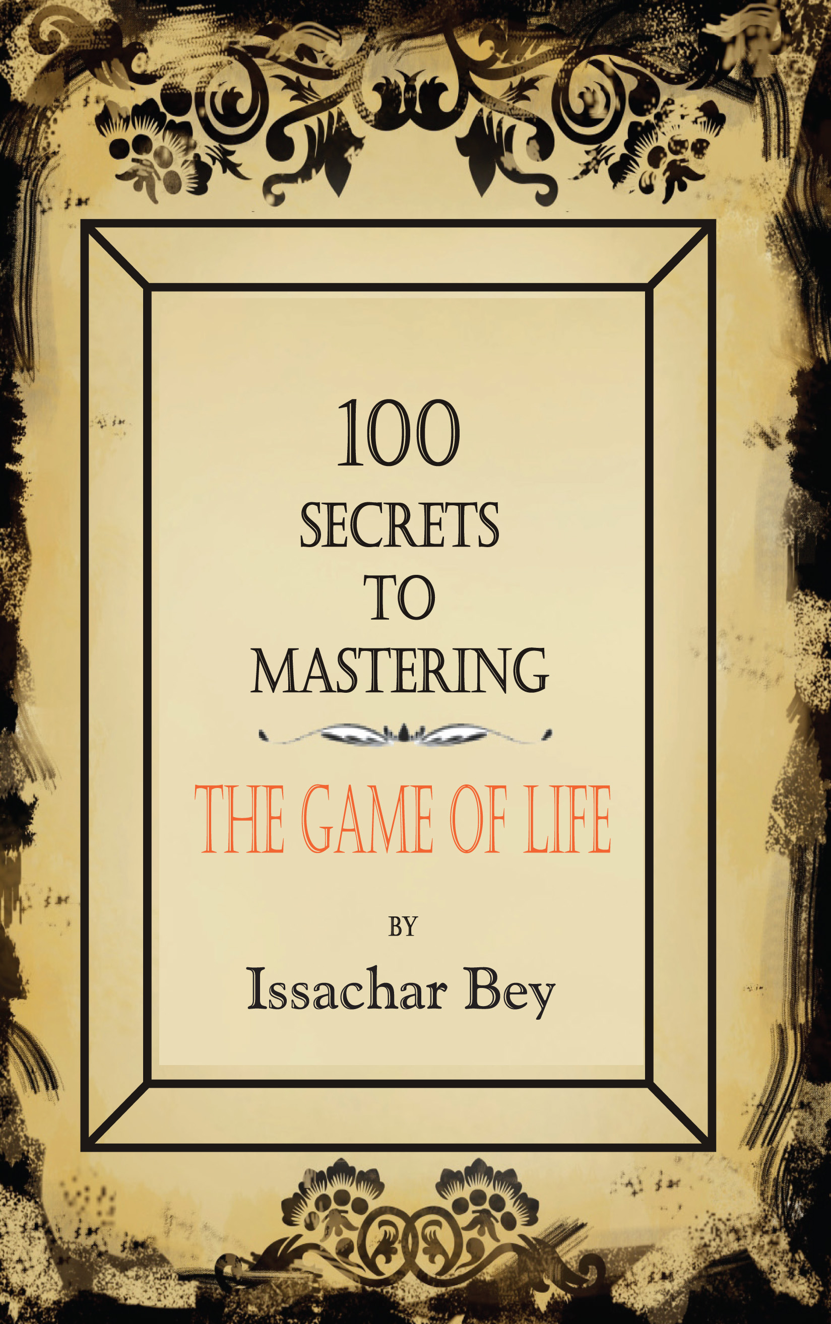 100 Secrets to Mastering the Game of Life