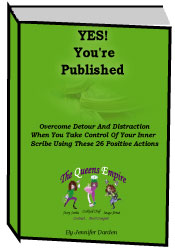 YES! You're Published - Overcome Detour & Distraction When You Take Control Of Your Inner Scribe Using These 26 Positive Actions