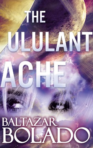 The Ululant Ache