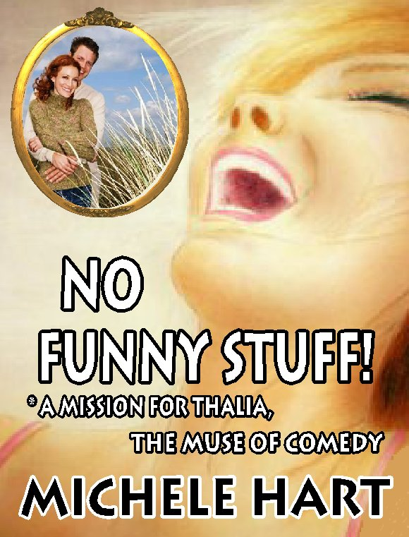 No Funny Stuff! * a Mission for Thalia, the Muse of Comedy