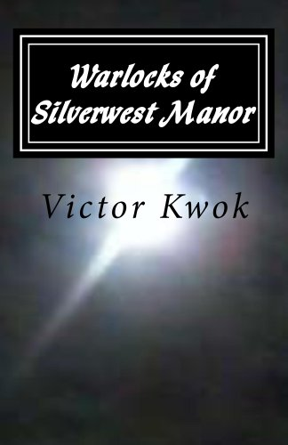 Warlocks of Silverwest Manor (Silverwest Trilogy)