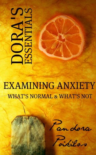 Dora's Essentials - Examining Anxiety (What's Normal & What's Not?)