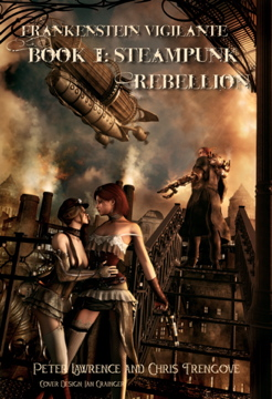 Frankenstein Vigilante. The Steampunk series. #1: The Incorruptibles