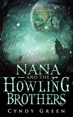 Nana and the Howling Brothers: The Nana Files Book 3