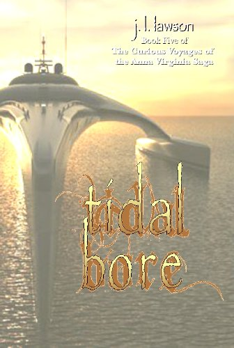 Tidal Bore (The Curious Voyages of the Anna Virginia Saga)