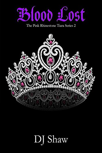 Blood Lost (The Pink Rhinestone Tiara Series Book 2)