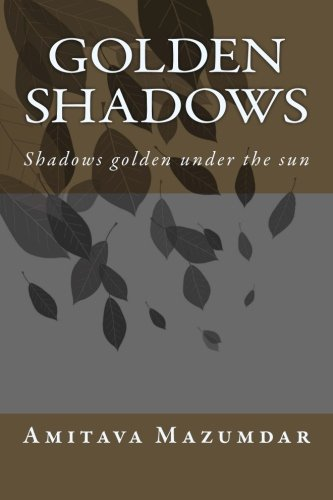 Golden Shadows: Shadows golden under the sun