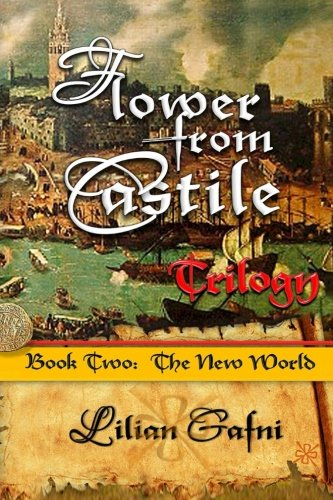 The New World: Flower from Castile Trilogy Book Two