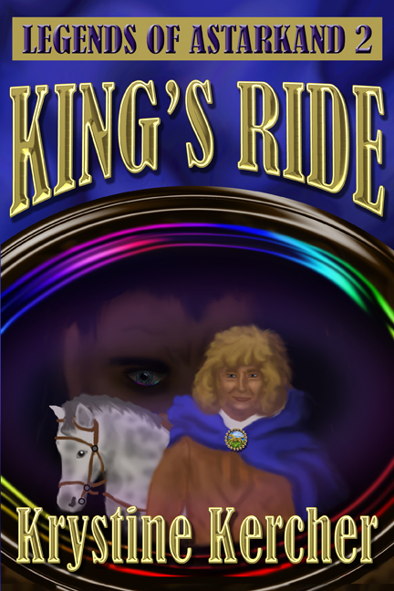 King's Ride (Legends Of Astarkand #2)