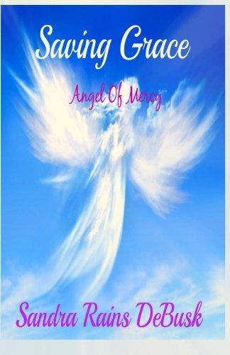 Saving Grace: Angel Of Mercy (Faith) (Volume 1)