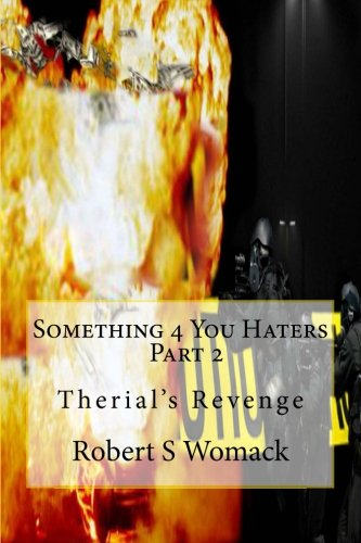 Something 4 You Haters Part 2: Therial's Revenge