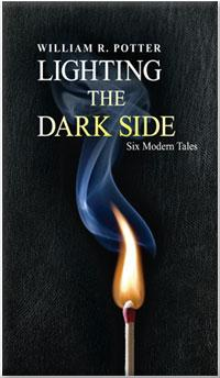 Lighting The Dark Side-Six Modern Tales