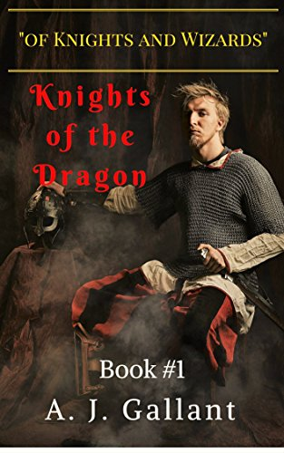 Knights of the Dragon (Of Knights and Wizards Book 1)