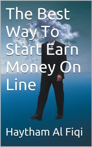 The Best Way To Start Earn Money On Line