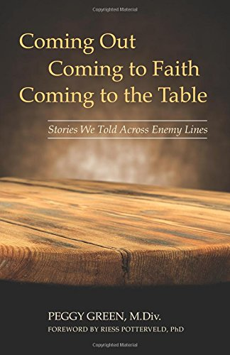 Coming Out, Coming to Faith, Coming to the Table: Stories We Told Across Enemy Lines
