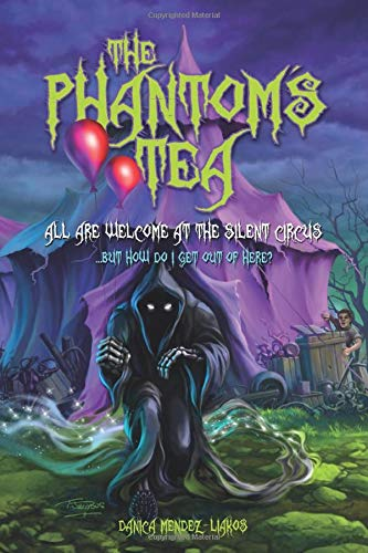 All Are Welcome At The Silent Circus: ...but how do I get out of here? (The Phantom's Tea)