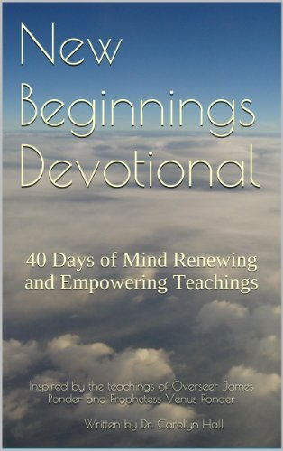 New Beginnings Devotional: 40 Days of Mind Renewing and Empowering Teachings