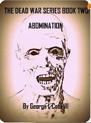 The Dead War Series Book Two: Abomination