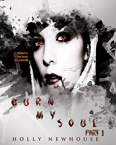 Burn My Soul: Part I (The Soul Series Book 1)