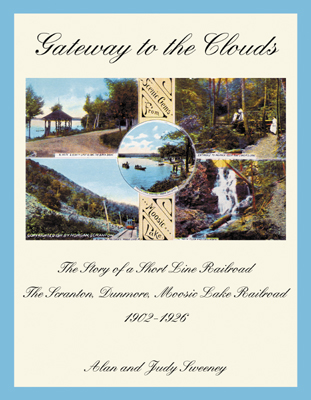 Gateway to the Clouds: The Scranton, Dunmore, Moosic Lake Railroad