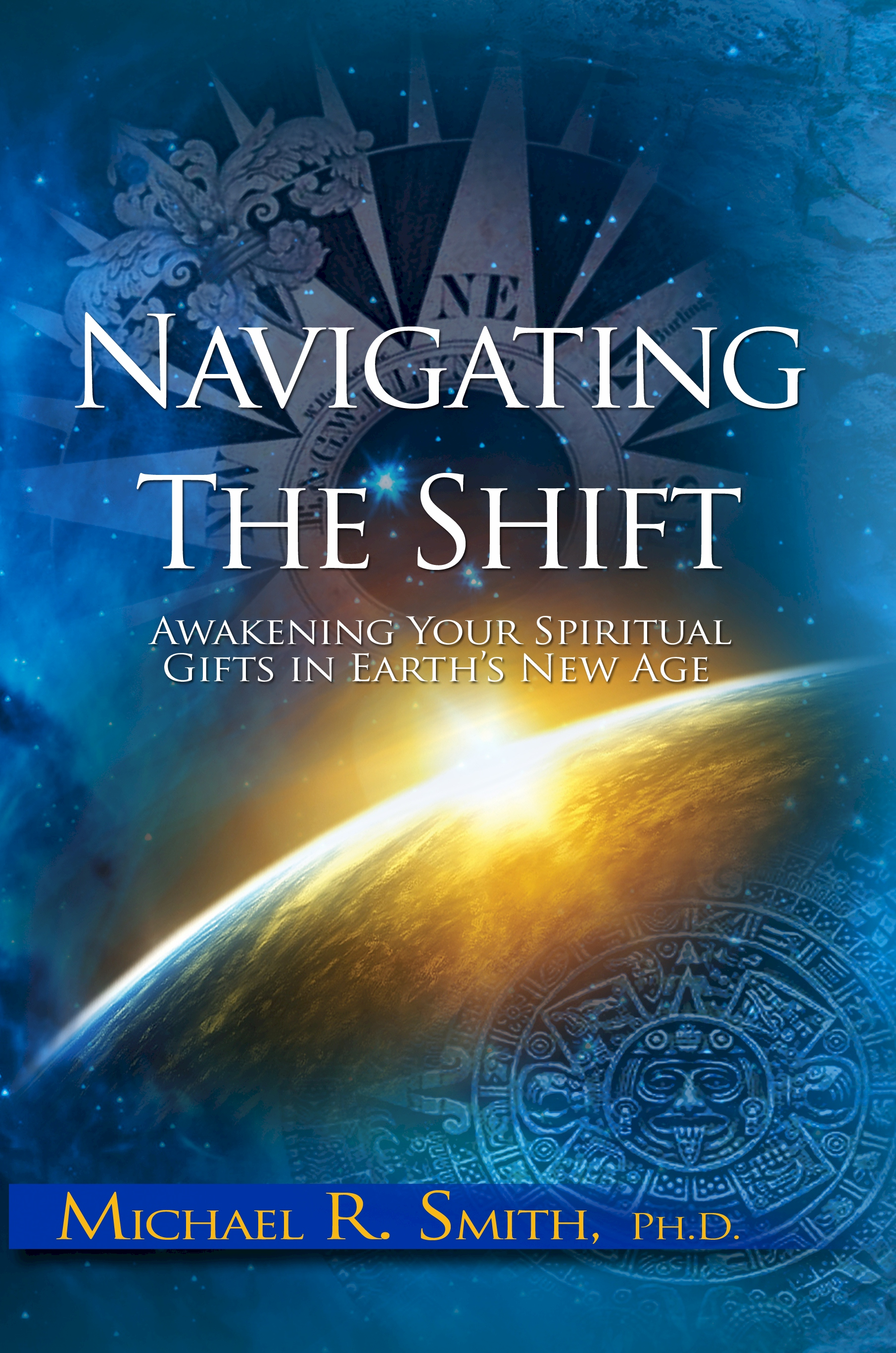Navigating The Shift: Awakening Your Spiritual Gifts in Earth's New Age
