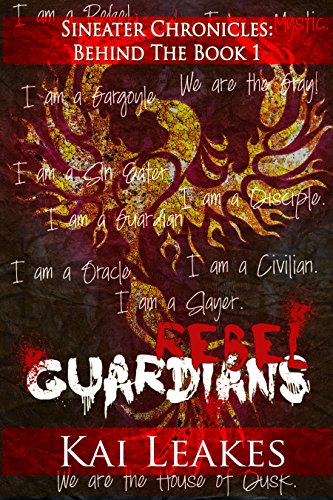 Rebel Guardians (Sin Eaters Chronicles: Behind The Book Book 1)