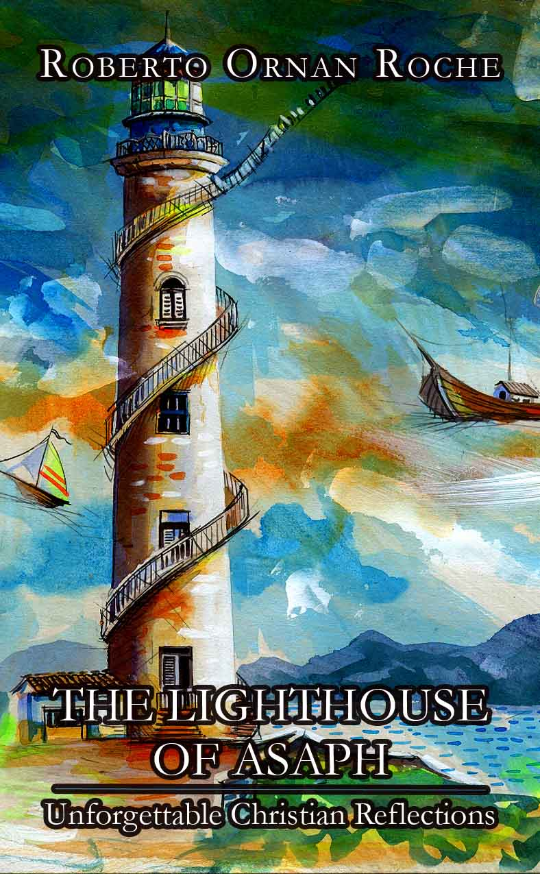 The Lighthouse of Asaph: Unforgettable Christian Reflections (A Faith Builder)