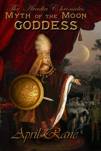Myth of the Moon Goddess - The Aradia Chronicles, Books One, Two and Three