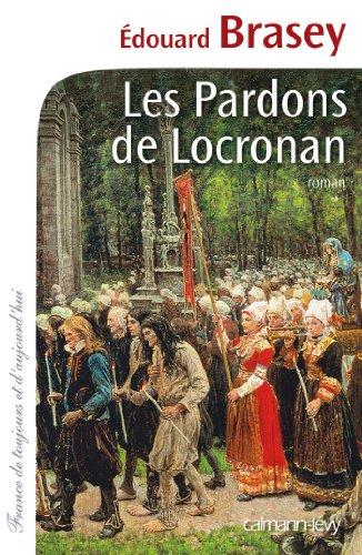 Les Pardons de Locronan (Cal-Lévy-France de toujours et d'aujourd'hui)
