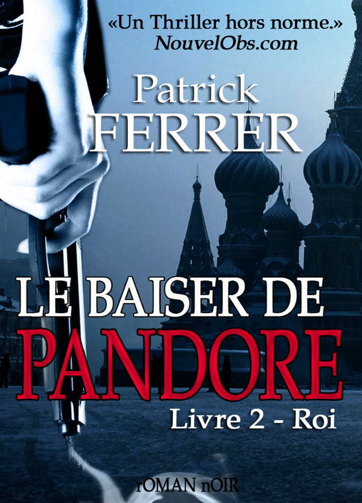 Le baiser de Pandore: Livre 2 - Roi