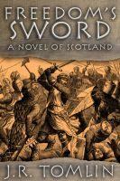 Freedom's Sword, A Novel of Scotland