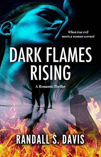Dark Flames Rising: A Romantic  Suspense Thriller