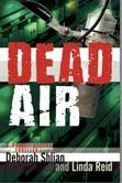 Dead Air by Deborah Shlian & Linda reid