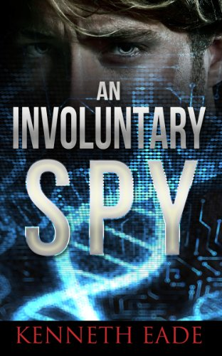 An Involuntary Spy: A GMO Thriller