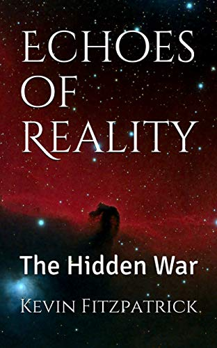 Echoes of Reality: The Hidden War
