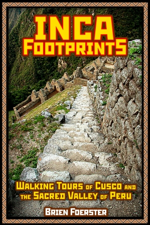 Inca Footprints: Walking Tour of Cusco and the Sacred Valley of Peru