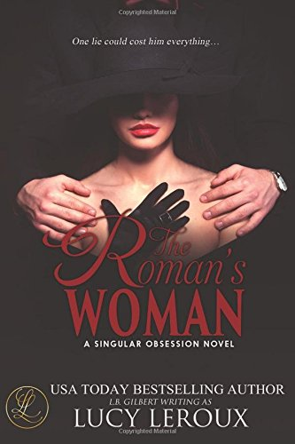 The Roman's Woman: A Singular Obsession Book 4