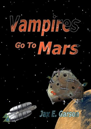 Vampires go to Mars: Ungrateful Undead (Elven Vampire Series Book 5)