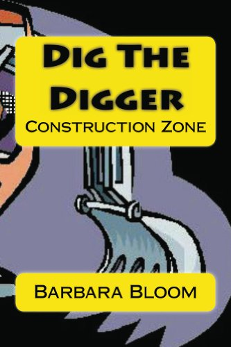 Dig The Digger: Rhyming Construction Truck Site