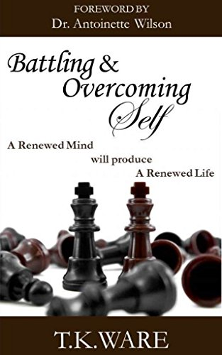 Battling & Overcoming Self (Mind Renewal Series Book 1)