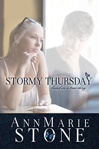 Stormy Thursday: Based On A True Story