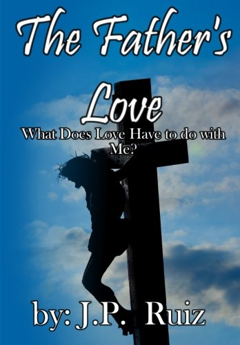 The Father's Love: What's Love Got To Do With Me?