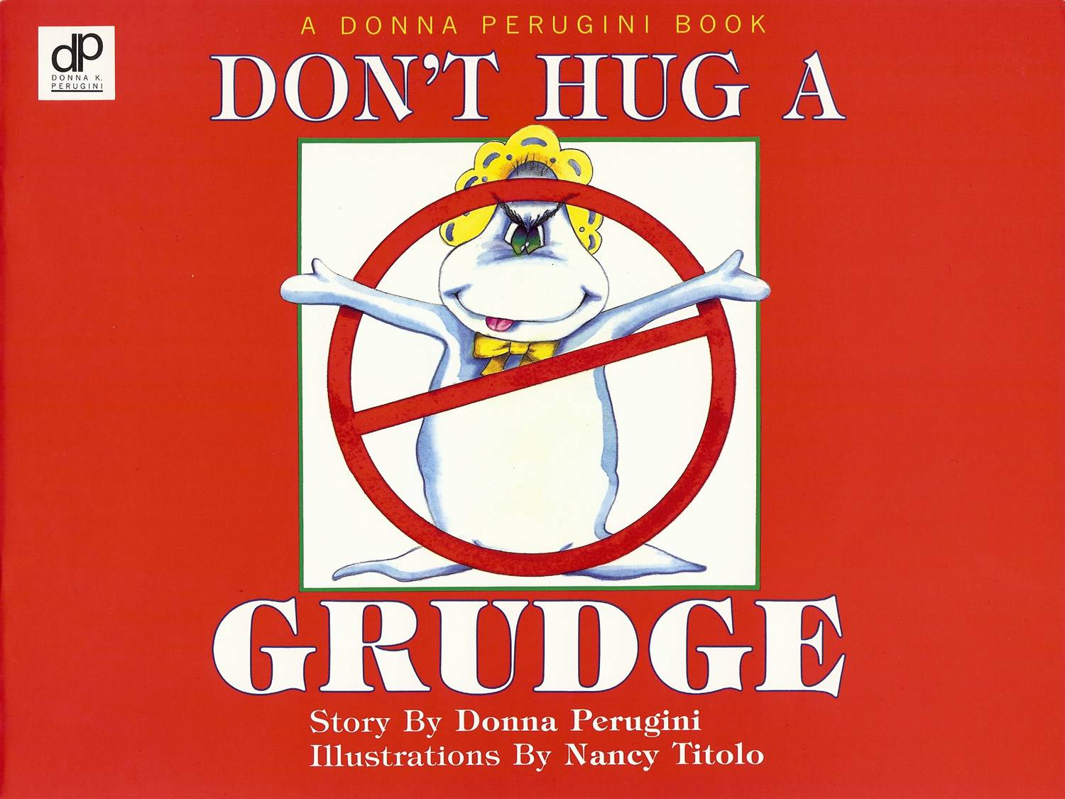 Don't Hug A Grudge