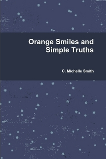 Orange Smiles and Simple Truths